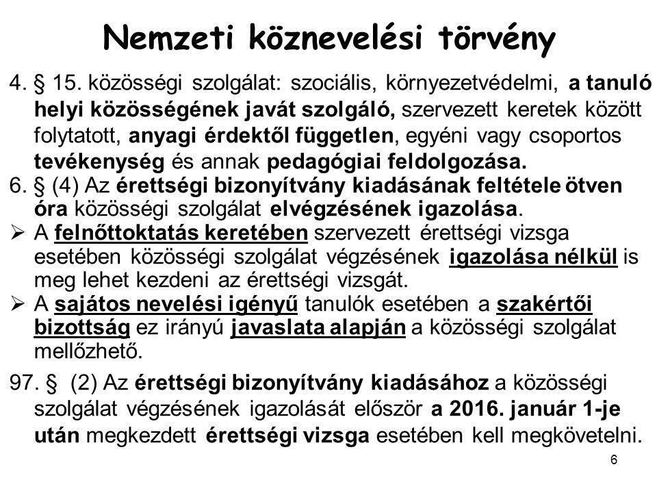 6 Nemzeti köznevelési törvény 4.§ 15.