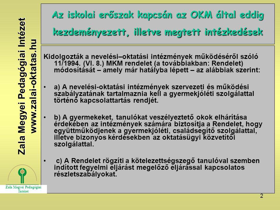 2 Az iskolai erőszak kapcsán az OKM által eddig kezdeményezett, illetve megtett intézkedések Kidolgozták a nevelési–oktatási intézmények működéséről s