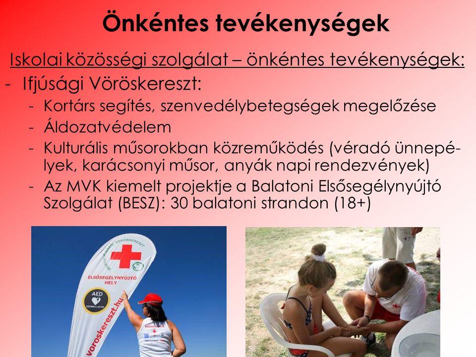 Iskolai közösségi szolgálat – önkéntes tevékenységek: -Ifjúsági Vöröskereszt: -Kortárs segítés, szenvedélybetegségek megelőzése -Áldozatvédelem -Kultu