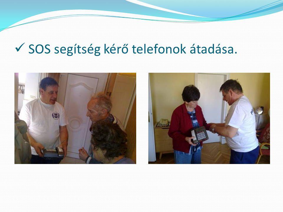 SOS segítség kérő telefonok átadása.
