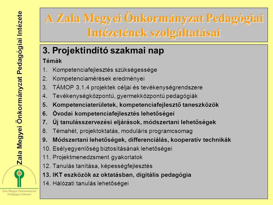 5 A Zala Megyei Önkormányzat Pedagógiai Intézetének szolgáltatásai 3. Projektindító szakmai nap Témák 1.Kompetenciafejlesztés szükségessége 2.Kompeten