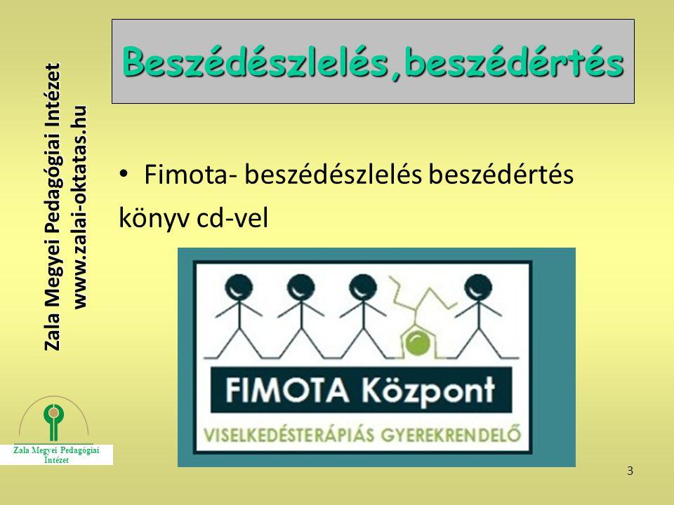 3 Beszédészlelés,beszédértés Fimota- beszédészlelés beszédértés könyv cd-vel Zala Megyei Pedagógiai Intézet www.zalai-oktatas.hu