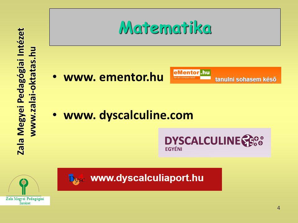 4 Matematika www. ementor.hu www. dyscalculine.com Zala Megyei Pedagógiai Intézet www.zalai-oktatas.hu