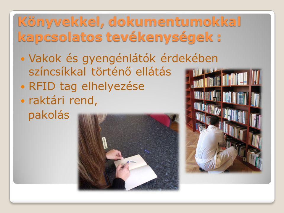 Könyvekkel, dokumentumokkal kapcsolatos tevékenységek : Vakok és gyengénlátók érdekében színcsíkkal történő ellátás RFID tag elhelyezése raktári rend, pakolás