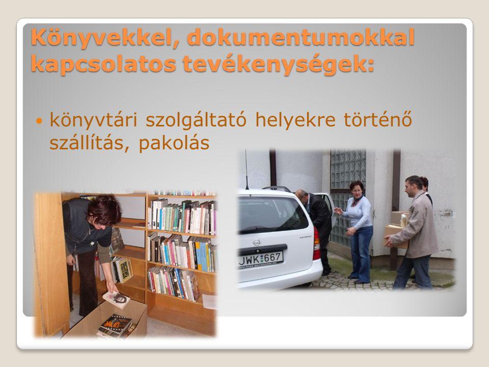 Könyvekkel, dokumentumokkal kapcsolatos tevékenységek: könyvtári szolgáltató helyekre történő szállítás, pakolás