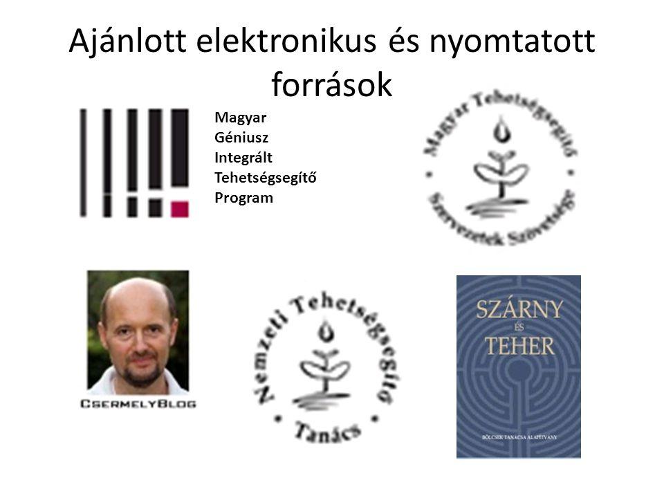 Ajánlott elektronikus és nyomtatott források Magyar Géniusz Integrált Tehetségsegítő Program