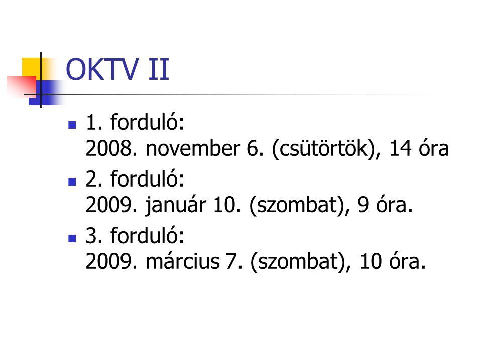 OKTV II 1. forduló: 2008. november 6. (csütörtök), 14 óra 2.