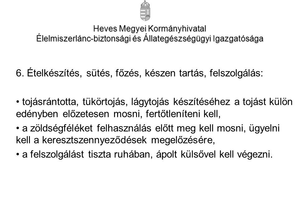 Heves Megyei Kormányhivatal Élelmiszerlánc-biztonsági és Állategészségügyi Igazgatósága 6.
