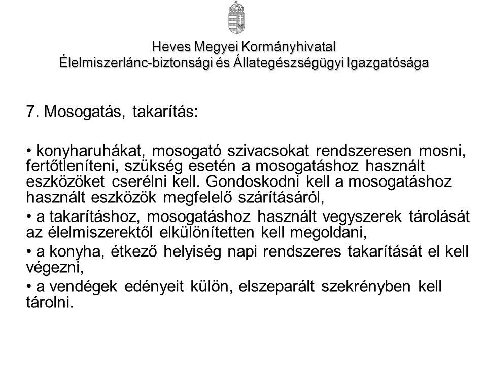 Heves Megyei Kormányhivatal Élelmiszerlánc-biztonsági és Állategészségügyi Igazgatósága 7.