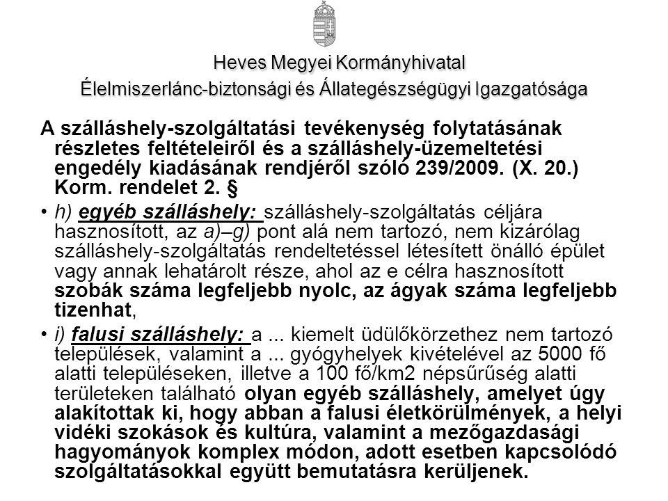 A szálláshely-szolgáltatási tevékenység folytatásának részletes feltételeiről és a szálláshely-üzemeltetési engedély kiadásának rendjéről szóló 239/2009.