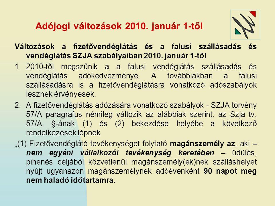 Adójogi változások 2010. január 1-től Változások a fizetővendéglátás és a falusi szállásadás és vendéglátás SZJA szabályaiban 2010. január 1-től 1.201