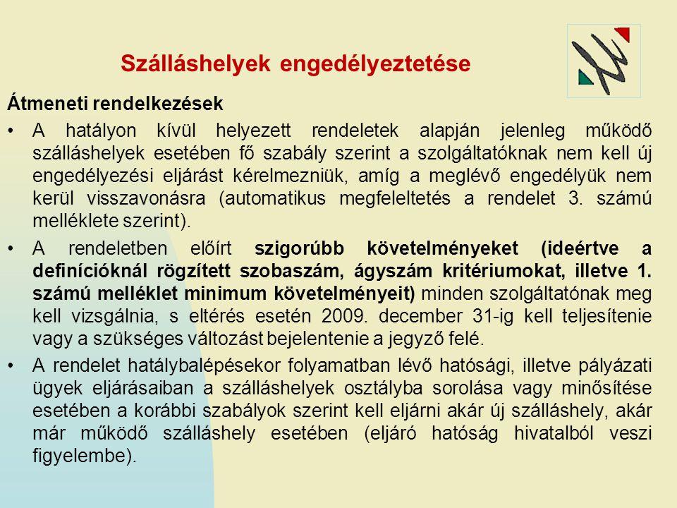 Szálláshelyek engedélyeztetése Átmeneti rendelkezések 2010.