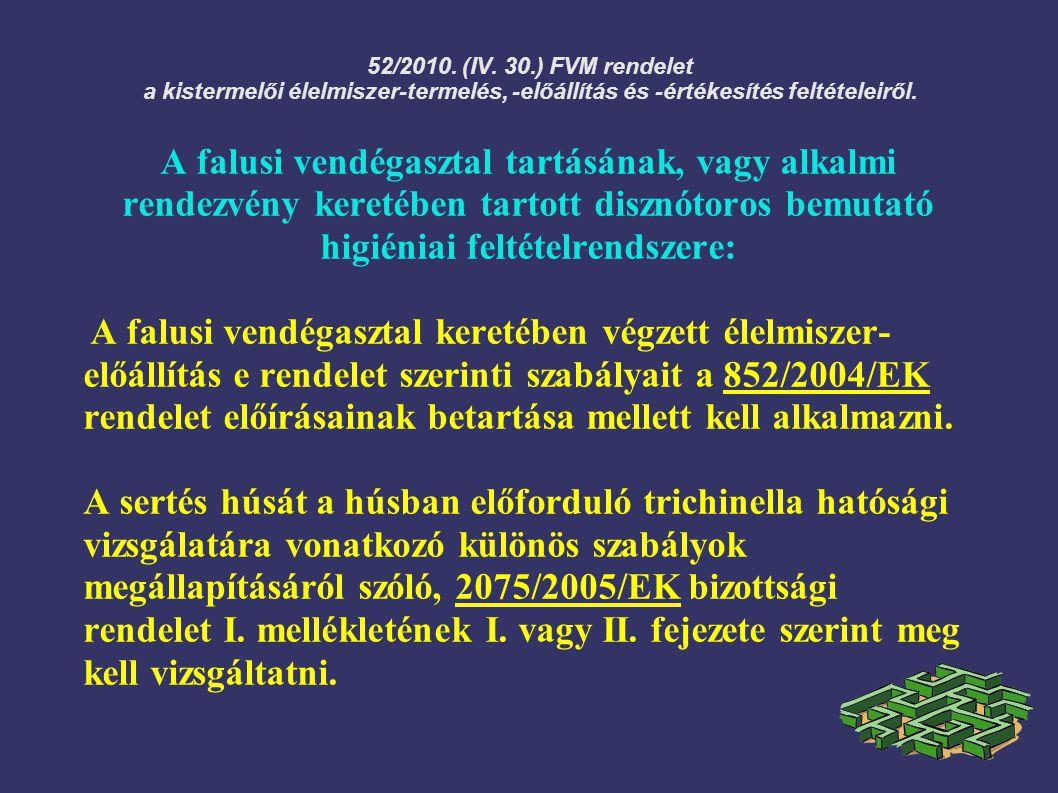 52/2010. (IV. 30.) FVM rendelet a kistermelői élelmiszer-termelés, -előállítás és -értékesítés feltételeiről. A falusi vendégasztal tartásának, vagy a