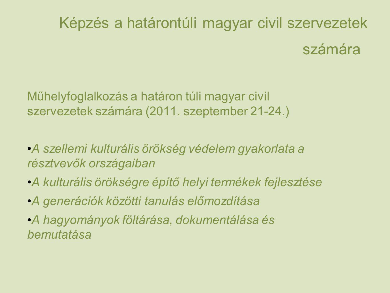Képzés a határontúli magyar civil szervezetek számára Műhelyfoglalkozás a határon túli magyar civil szervezetek számára (2011.