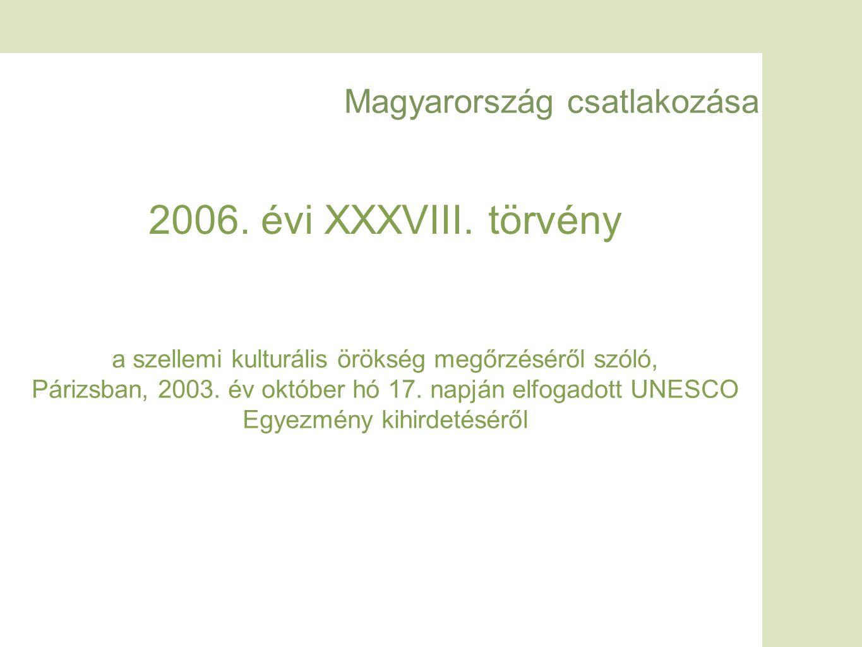 Magyarország csatlakozása a szellemi kulturális örökség megőrzéséről szóló, Párizsban, 2003.