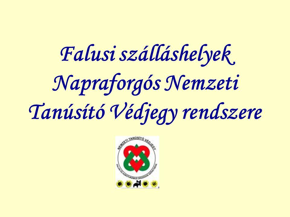 Falusi szálláshelyek Napraforgós Nemzeti Tanúsító Védjegy rendszere