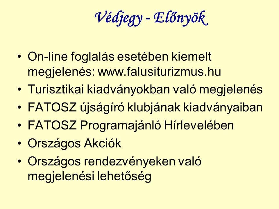 Védjegy - Előnyök On-line foglalás esetében kiemelt megjelenés: www.falusiturizmus.hu Turisztikai kiadványokban való megjelenés FATOSZ újságíró klubjá