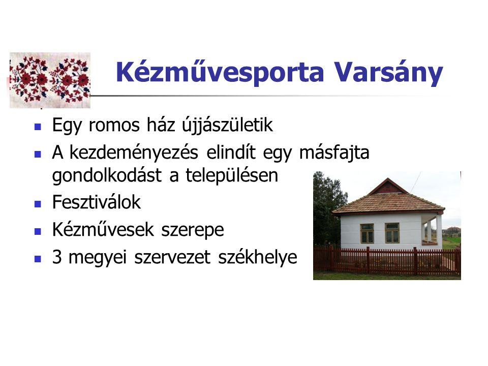 Kézművesporta Varsány Egy romos ház újjászületik A kezdeményezés elindít egy másfajta gondolkodást a településen Fesztiválok Kézművesek szerepe 3 megy