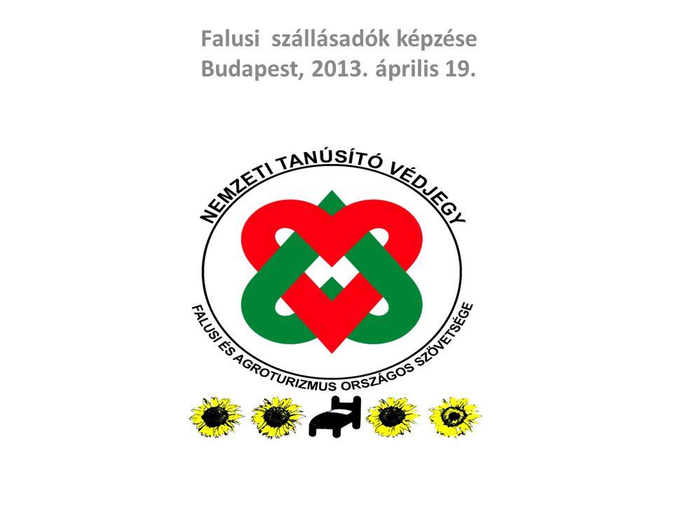 Falusi szállásadók képzése Budapest, 2013. április 19.