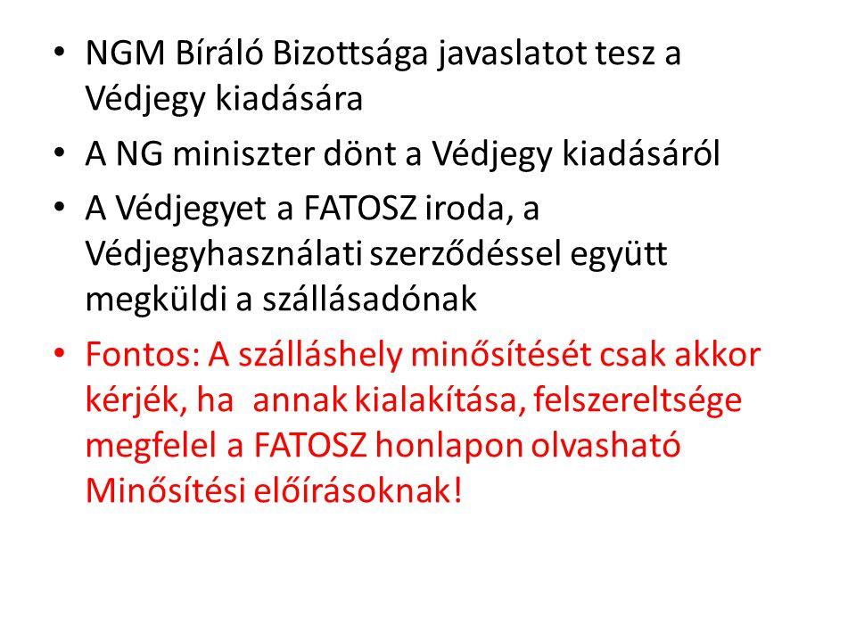 NGM Bíráló Bizottsága javaslatot tesz a Védjegy kiadására A NG miniszter dönt a Védjegy kiadásáról A Védjegyet a FATOSZ iroda, a Védjegyhasználati sze