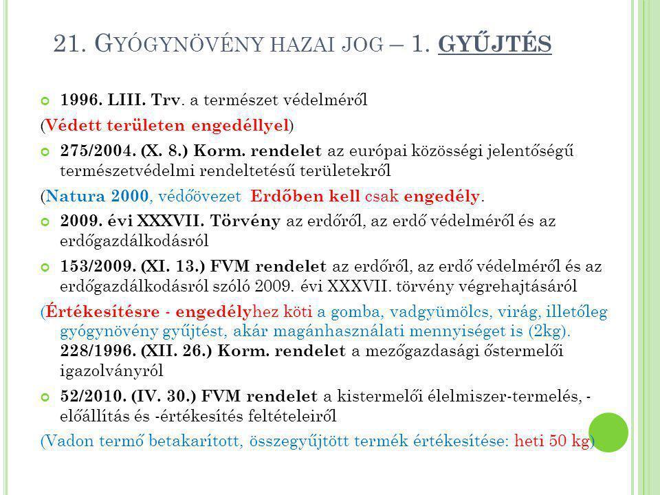 21.G YÓGYNÖVÉNY HAZAI JOG – 1. GYŰJTÉS 1996. LIII.