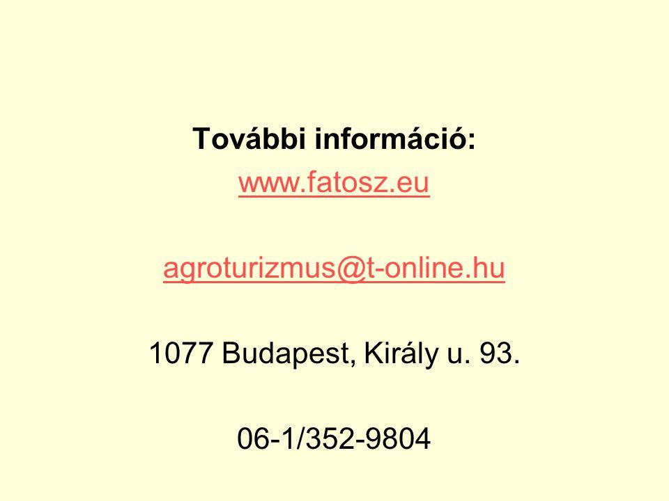További információ: www.fatosz.eu agroturizmus@t-online.hu 1077 Budapest, Király u.