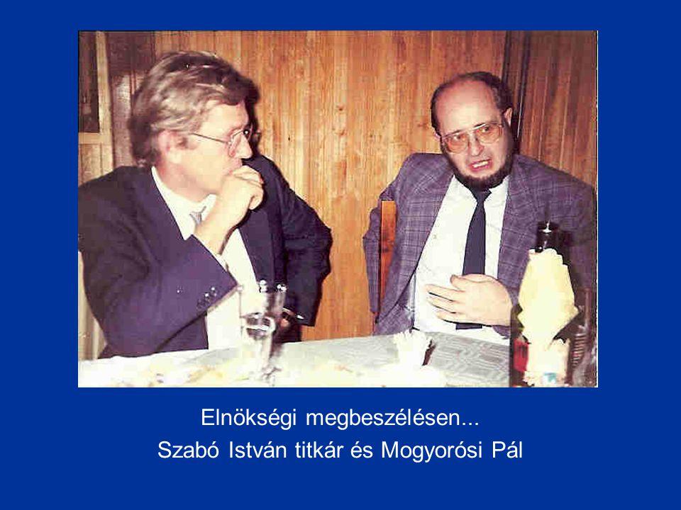 Elnökségi megbeszélésen... Szabó István titkár és Mogyorósi Pál