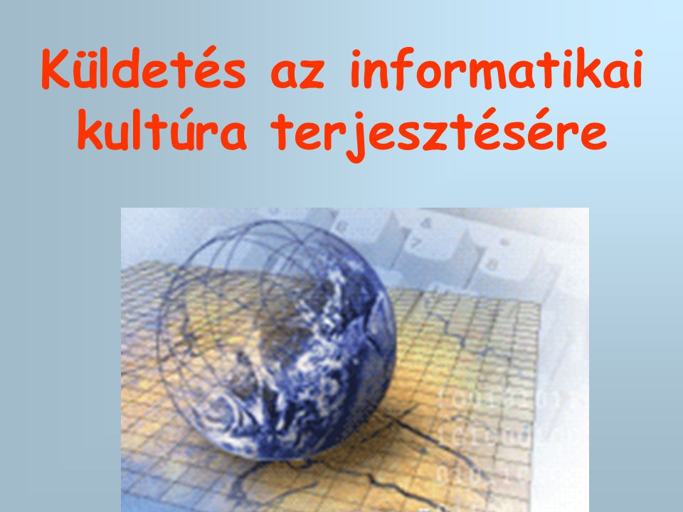 Küldetés az informatikai kultúra terjesztésére