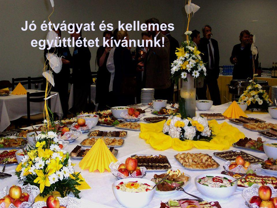 2003.05.1625. éves az NJSZT Győr-Moson-Sopron m.-i Szervezete Jó étvágyat és kellemes együttlétet kívánunk!