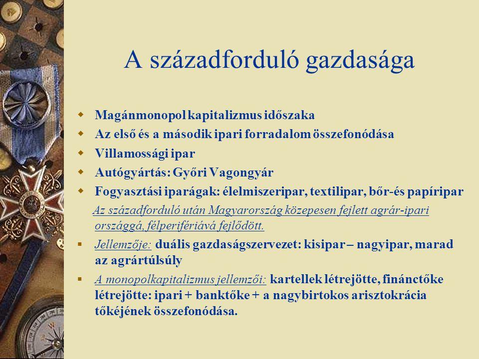 Trianon hatása a magyar társadalomra, gazdaságra  A Monarchia az első világháborús vereség következtében megingott  Magyarország a legkisebb, gazdaságilag, katonailag a leggyengébb, a legkiszolgáltatottabb állam lett  Újrarendeződött az ország gazdasági szerkezete  Új vámhatárok, vámtarifák és gazdaságpolitikák alakultak ki a korábbi egységes piac helyén