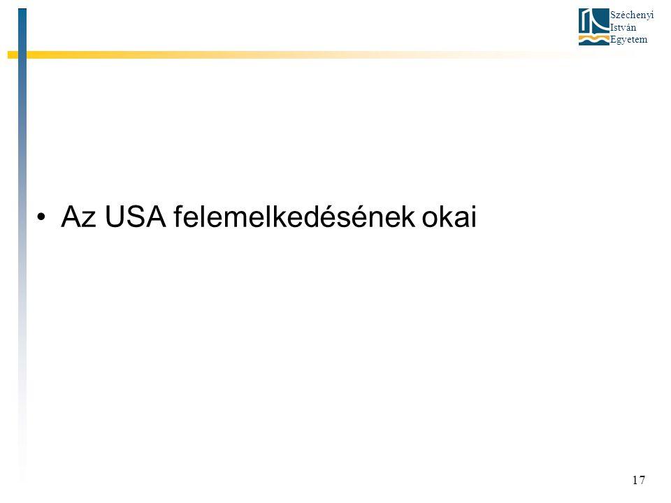 Széchenyi István Egyetem 17 Az USA felemelkedésének okai