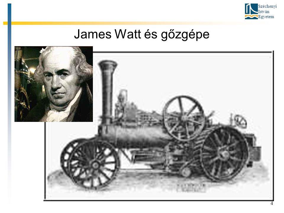 Széchenyi István Egyetem 4 James Watt és gőzgépe