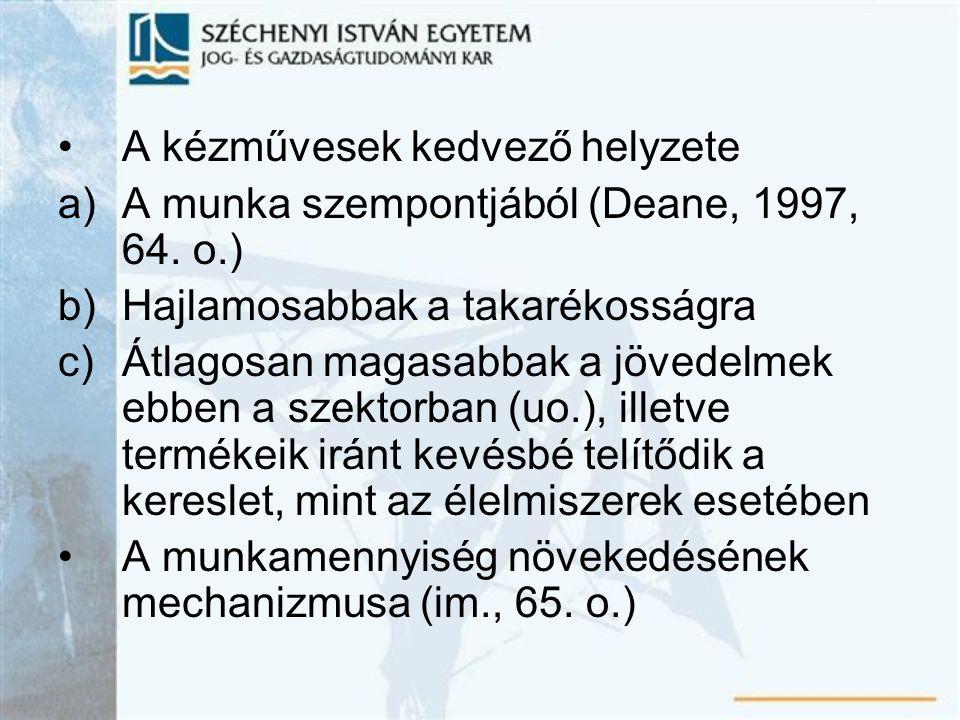 A kézművesek kedvező helyzete a)A munka szempontjából (Deane, 1997, 64.