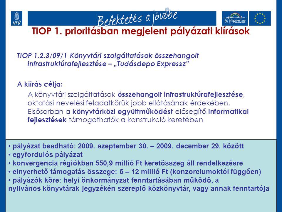 """TIOP 1.2.3/09/1 Könyvtári szolgáltatások összehangolt infrastruktúrafejlesztése – """"Tudásdepo Expressz"""" A kiírás célja: A könyvtári szolgáltatások össz"""