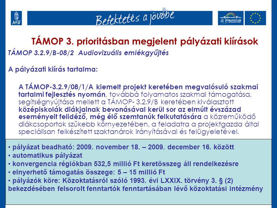 TÁMOP 3.2.9/B-08/2 Audiovizuális emlékgyűjtés A pályázati kiírás tartalma: A TÁMOP-3.2.9/08/1/A kiemelt projekt keretében megvalósuló szakmai tartalmi fejlesztés nyomán, továbbá folyamatos szakmai támogatása, segítségnyújtása mellett a TÁMOP- 3.2.9/B keretében kiválasztott középiskolák diákjainak bevonásával kerül sor az elmúlt évszázad eseményeit felidéző, még élő szemtanúk felkutatására a közreműködő diákcsoportok szűkebb környezetében, a feladatra a projektgazda által speciálisan felkészített szaktanárok irányításával és felügyeletével.