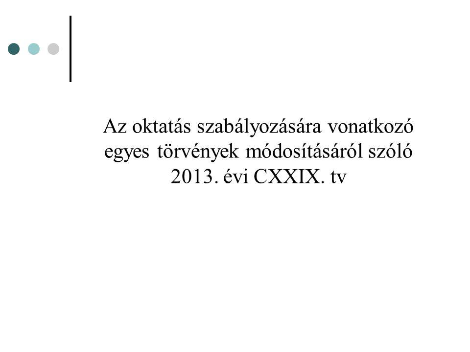 Az oktatás szabályozására vonatkozó egyes törvények módosításáról szóló 2013. évi CXXIX. tv