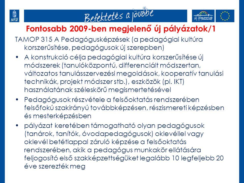 TAMOP 315 A Pedagógusképzések (a pedagógiai kultúra korszerűsítése, pedagógusok új szerepben) A konstrukció célja pedagógiai kultúra korszerűsítése új