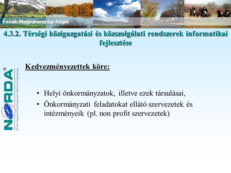 Észak-Magyarországi Régió 4.3.2.Térségi közigazgatási és közszolgálati rendszerek informatikai fejlesztése 4.3.2.
