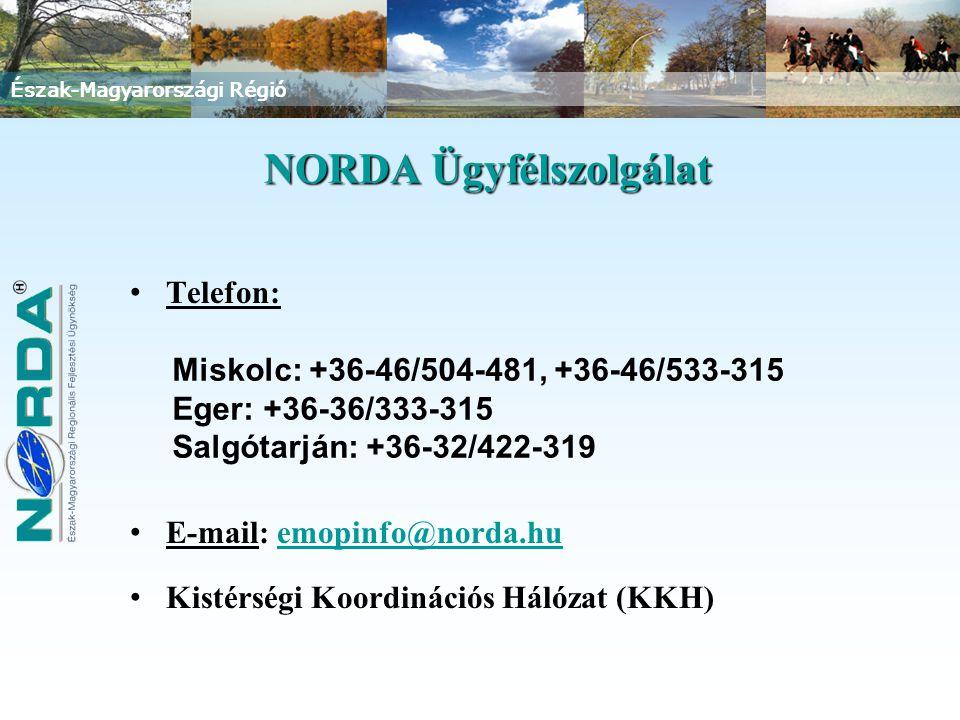 Észak-Magyarországi Régió Telefon: E-mail: emopinfo@norda.huemopinfo@norda.hu Kistérségi Koordinációs Hálózat (KKH) NORDA Ügyfélszolgálat Miskolc: +36-46/504-481, +36-46/533-315 Eger: +36-36/333-315 Salgótarján: +36-32/422-319