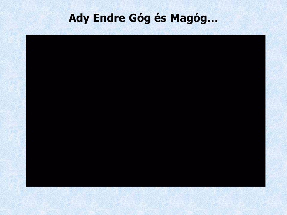 Ady Endre Góg és Magóg…