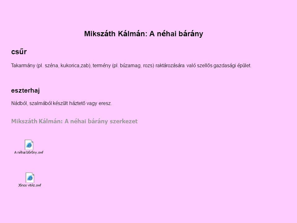 Mikszáth Kálmán: A néhai bárány szerkezet Miksz á th K á lm á n: A n é hai b á r á ny csűr Takarm á ny (pl.