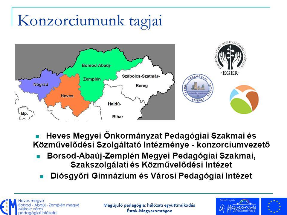 Konzorciumunk tagjai Heves Megyei Önkormányzat Pedagógiai Szakmai és Közművelődési Szolgáltató Intézménye - konzorciumvezető Borsod-Abaúj-Zemplén Megy