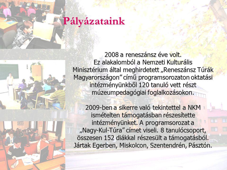 """Pályázataink 2008 a reneszánsz éve volt. Ez alakalomból a Nemzeti Kulturális Minisztérium által meghirdetett """"Reneszánsz Túrák Magyarországon"""" című pr"""