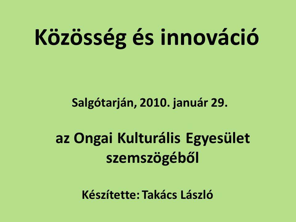 Közösség és innováció Salgótarján, 2010. január 29.