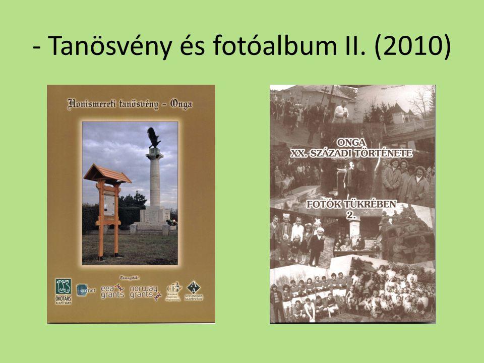 - Tanösvény és fotóalbum II. (2010)