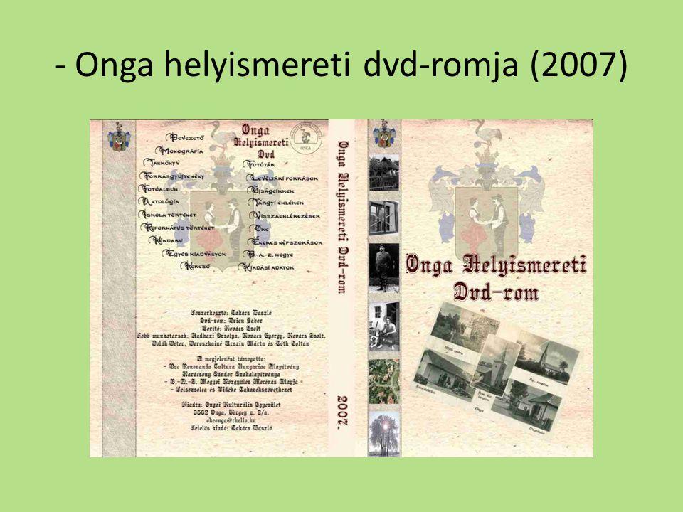 - Onga helyismereti dvd-romja (2007)