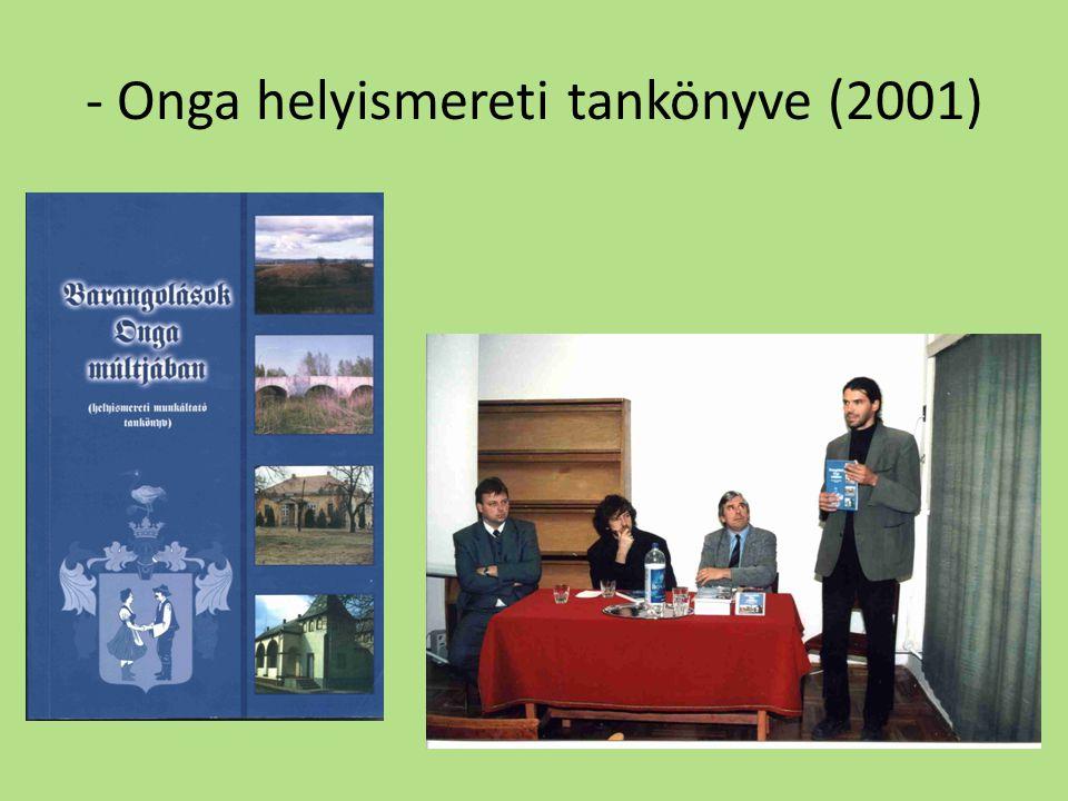 - Onga helyismereti tankönyve (2001)
