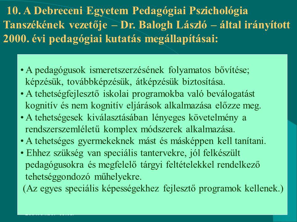 Taktaharkány 2004. 04.30.– 05.01. Sarka Ferenc46 10. A Debreceni Egyetem Pedagógiai Pszichológia Tanszékének vezetője – Dr. Balogh László – által irán