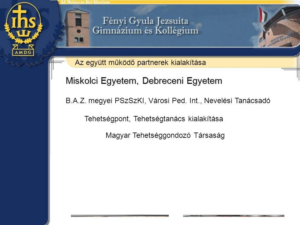Miskolci Egyetem, Debreceni Egyetem B.A.Z. megyei PSzSzKI, Városi Ped.