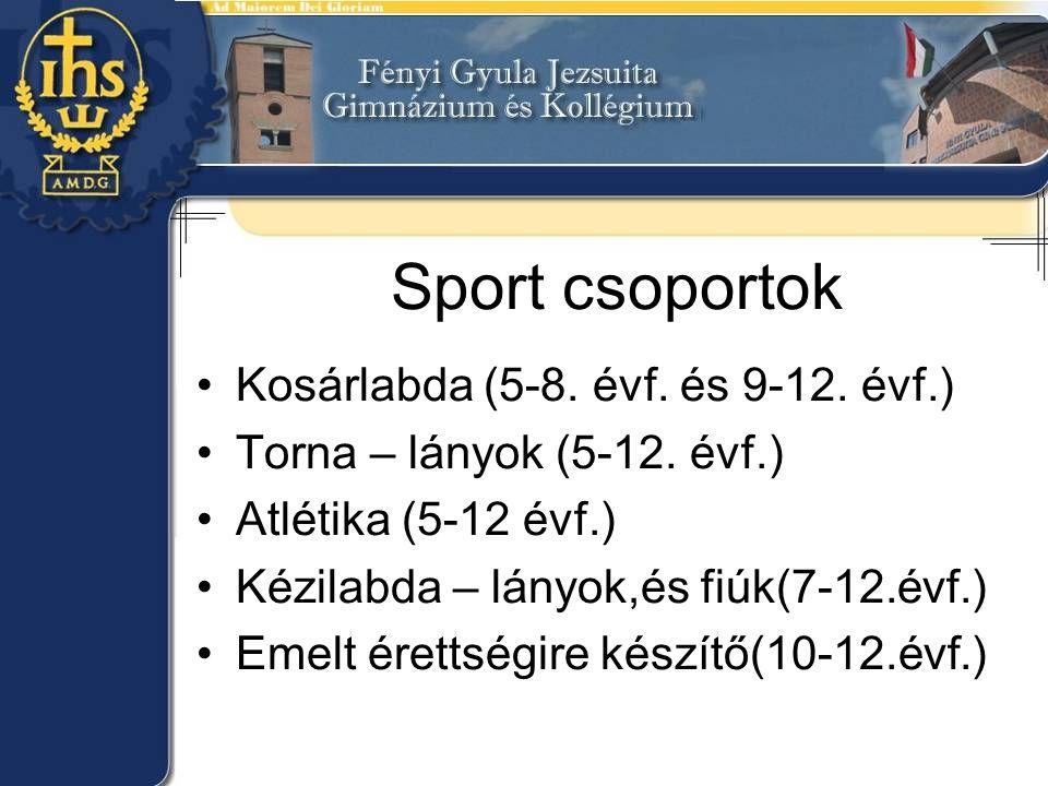 Sport csoportok Kosárlabda (5-8. évf. és 9-12. évf.) Torna – lányok (5-12.